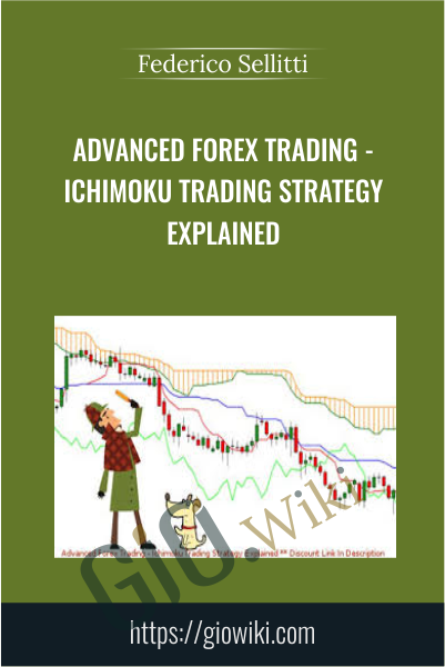 Advanced Forex Trading - Ichimoku Trading Strategy Explained - Federico Sellitti