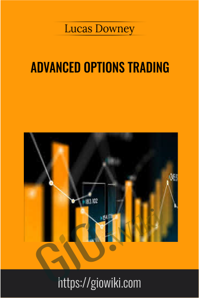 Advanced Options Trading - Lucas Downey