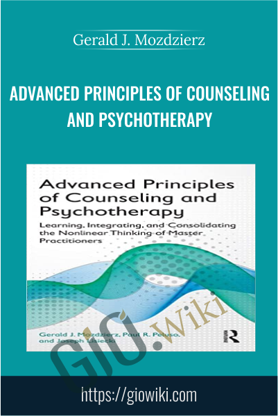 Advanced Principles of Counseling and Psychotherapy - Gerald J. Mozdzierz