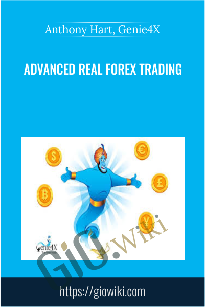 Advanced Real Forex Trading - Anthony Hart, Genie4X