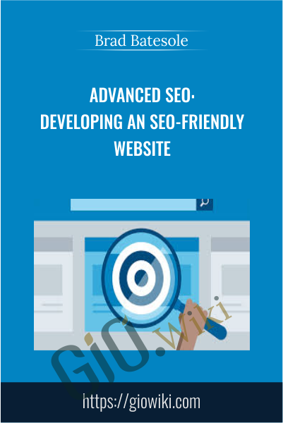 Advanced SEO: Developing an SEO-Friendly Website - Brad Batesole