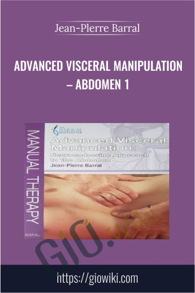 Advanced Visceral Manipulation – Abdomen 1 - Jean-Plerre Barral