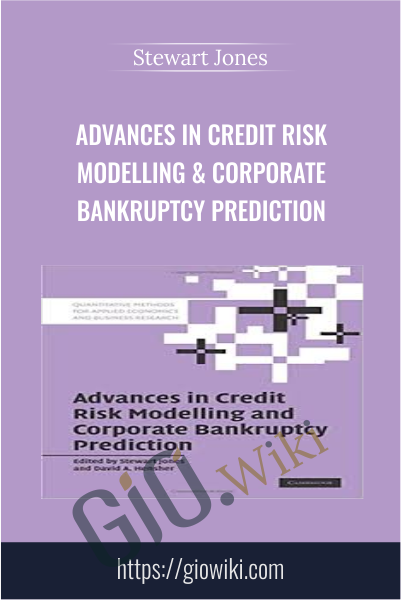Advances in Credit Risk Modelling & Corporate Bankruptcy Prediction - Stewart Jones