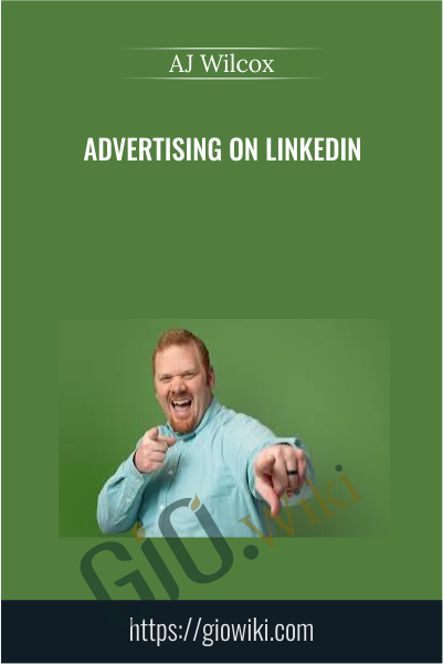 Advertising on LinkedIn - AJ Wilcox