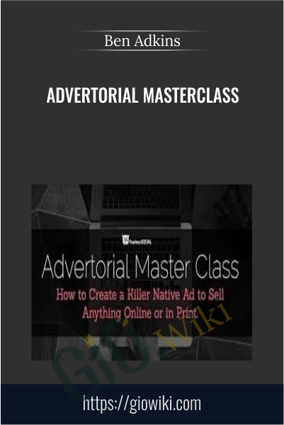 Advertorial Masterclass - Ben Adkins