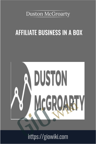 Affiliate Business in a Box - Duston McGroarty