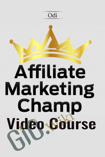 Affiliate Marketing CHAMP Video Course - Odi