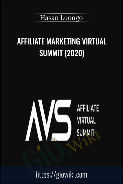 Affiliate Marketing Virtual Summit (2020) - Hasan Luongo