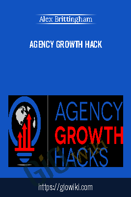 Agency Growth Hack - Alex Brittingham
