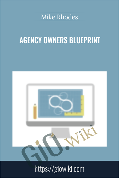 Agency Owners Blueprint - Mike Rhodes