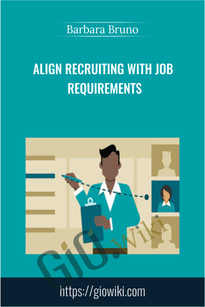 Align Recruiting with Job Requirements - Barbara Bruno