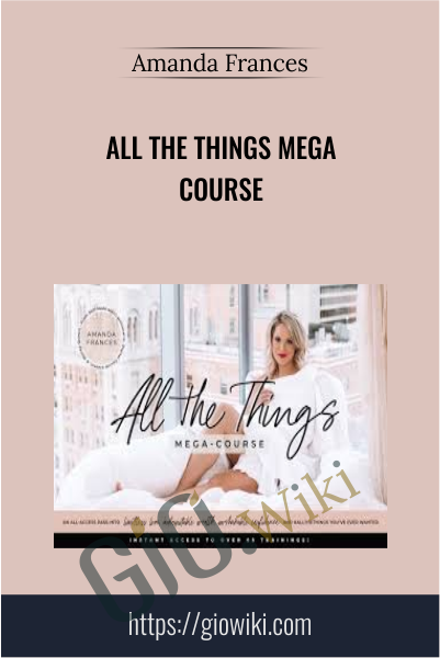 All the Things Mega Course - LAUNCH PRICING - Amanda Frances