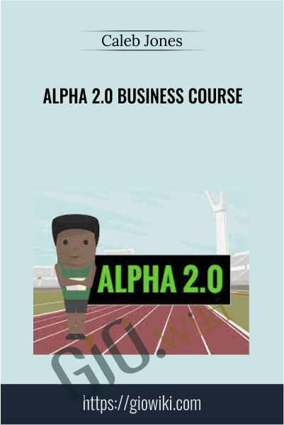 Alpha 2.0 Business Course - Caleb Jones