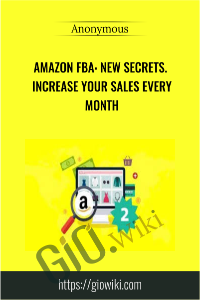 Amazon FBA: New Secrets Increase Your Sales Every Month