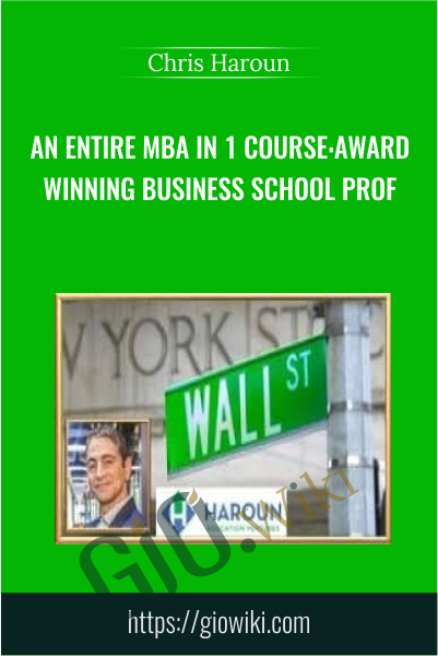 An Entire MBA in 1 Course:Award Winning Business School Prof - Chris Haroun