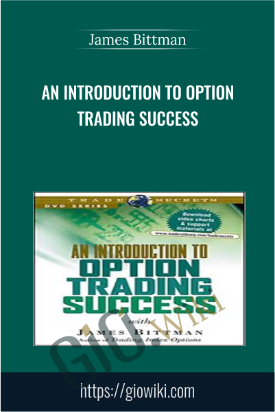 An Introduction to Option Trading Success - James Bittman