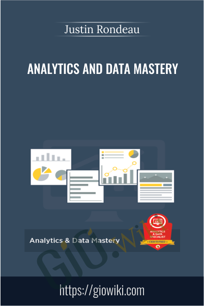 Analytics and Data Mastery - Justin Rondeau