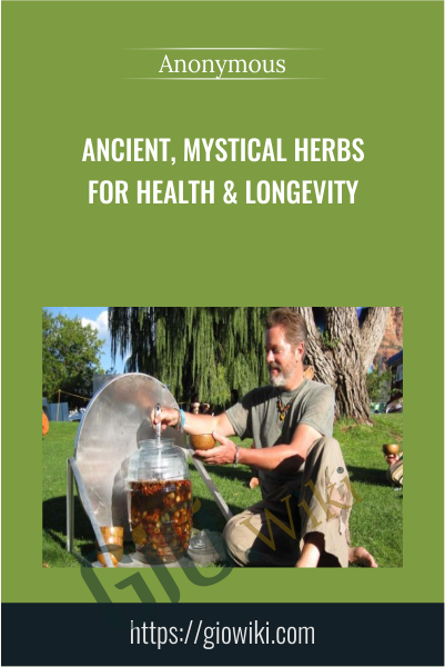 Ancient, Mystical Herbs for Health & Longevity