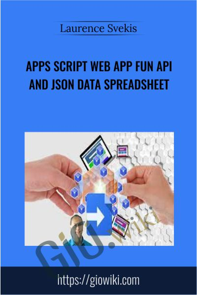 Apps Script Web App FUN API and JSON Data Spreadsheet - Laurence Svekis