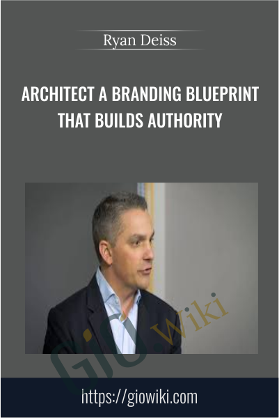 Architect a Brand that Builds Authority & Actually Increases Sales - Ryan Deiss