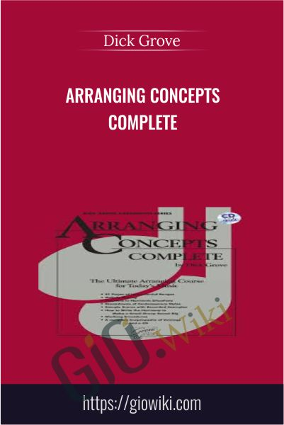 Arranging Concepts Complete - Dick Grove