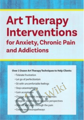 Art Therapy Interventions for Anxiety, Chronic Pain and Addictions - Pamela G. Malkoff Hayes