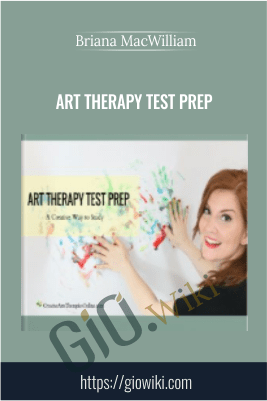 Art Therapy Test Prep - Briana MacWilliam