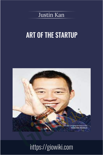 Art of the Startup - Justin Kan