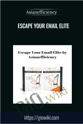 Escape Your Email Elite - Asian Efficiency