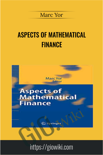 Aspects of Mathematical Finance - Marc Yor