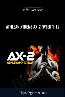 Athlean Xtreme AX-2 (Week 1-12) - Jeff Cavaliere
