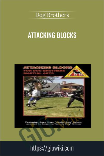Attacking Blocks - Dog Brothers