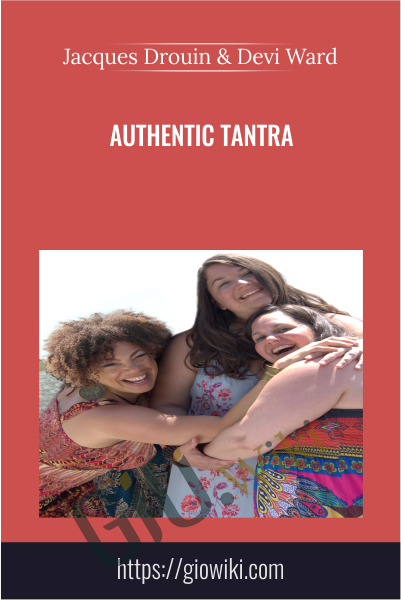 Authentic Tantra - Jacques Drouin & Devi Ward