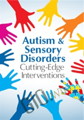 Autism & Sensory Disorders: Cutting-Edge Interventions for Children - Teresa Garland