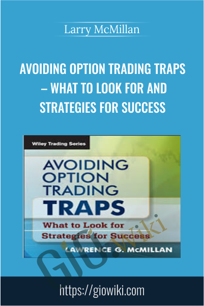Avoiding Option Trading Traps – What To Look For And Strategies For Success - Larry McMillan