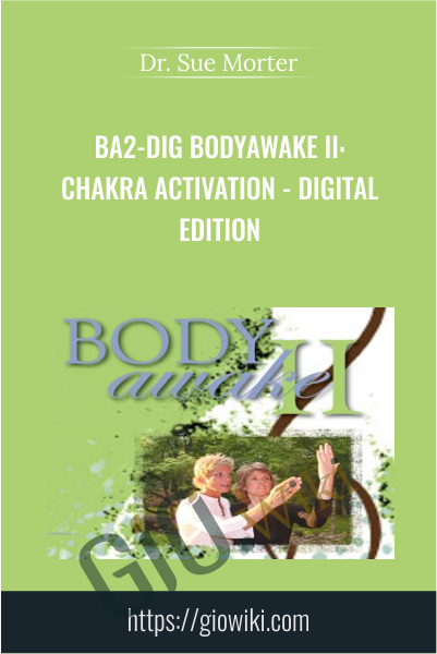 BA2-DIG BodyAwake II: Chakra Activation - Digital Edition - Dr. Sue Morter