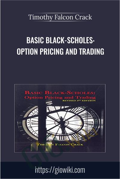 Basic Black-Scholes: Option Pricing and Trading - Timothy Falcon Crack