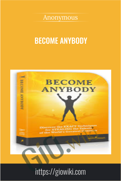 Become Anybody