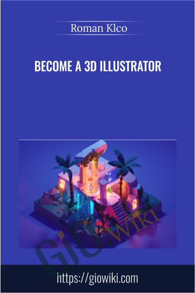 Become a 3D illustrator - Roman Klco