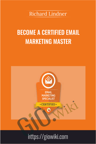 Become a Certified Email Marketing Master - Richard Lindner