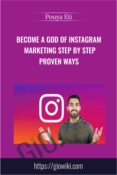 Become a God of Instagram Marketing Step by Step proven ways - Pouya Eti