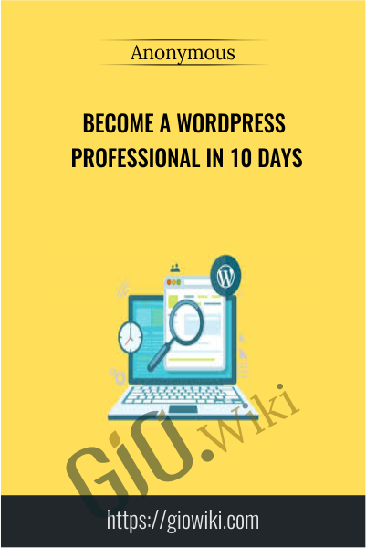 Become a Wordpress Professional in 10 Days