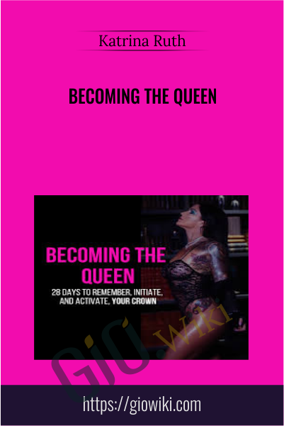 Becoming the Queen - Katrina Ruth