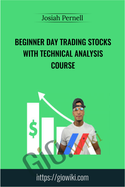 Beginner Day Trading Stocks with Technical Analysis course - Josiah Pernell