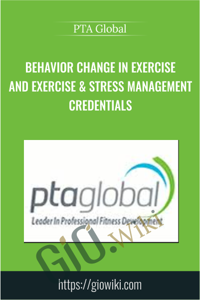 Behavior Change in Exercise and Exercise & Stress Management Credentials - PTA Global