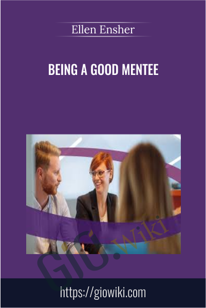 Being a Good Mentee - Ellen Ensher