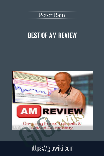 Best of AM Review - Peter Bain