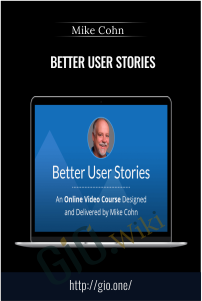Better User Stories - Mike Cohn