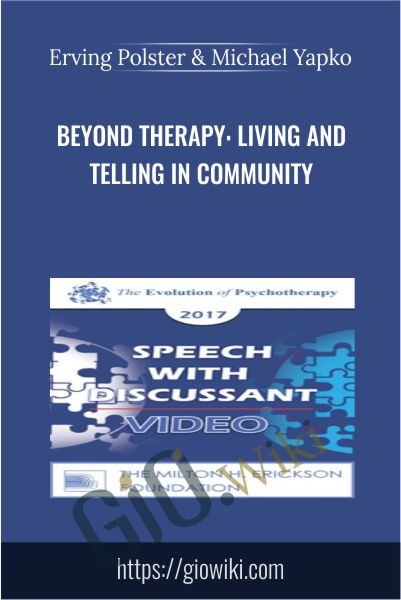 Beyond Therapy: Living and Telling in Community - Erving Polster & Michael Yapko