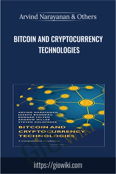 Bitcoin and Cryptocurrency Technologies - Arvind Narayanan & Others